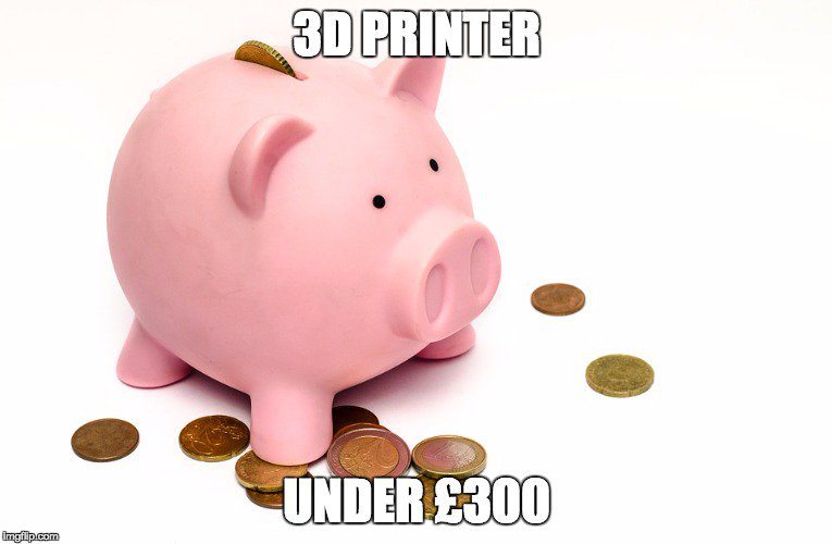 #5 the budget – So to reiterate less than £300 #3DPrinter #3DPrinting #ItsAnAddi...