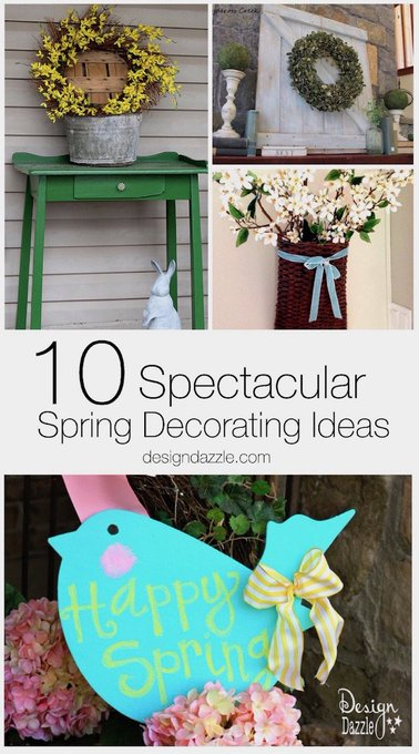10 Spectacular Spring Decorating Ideas