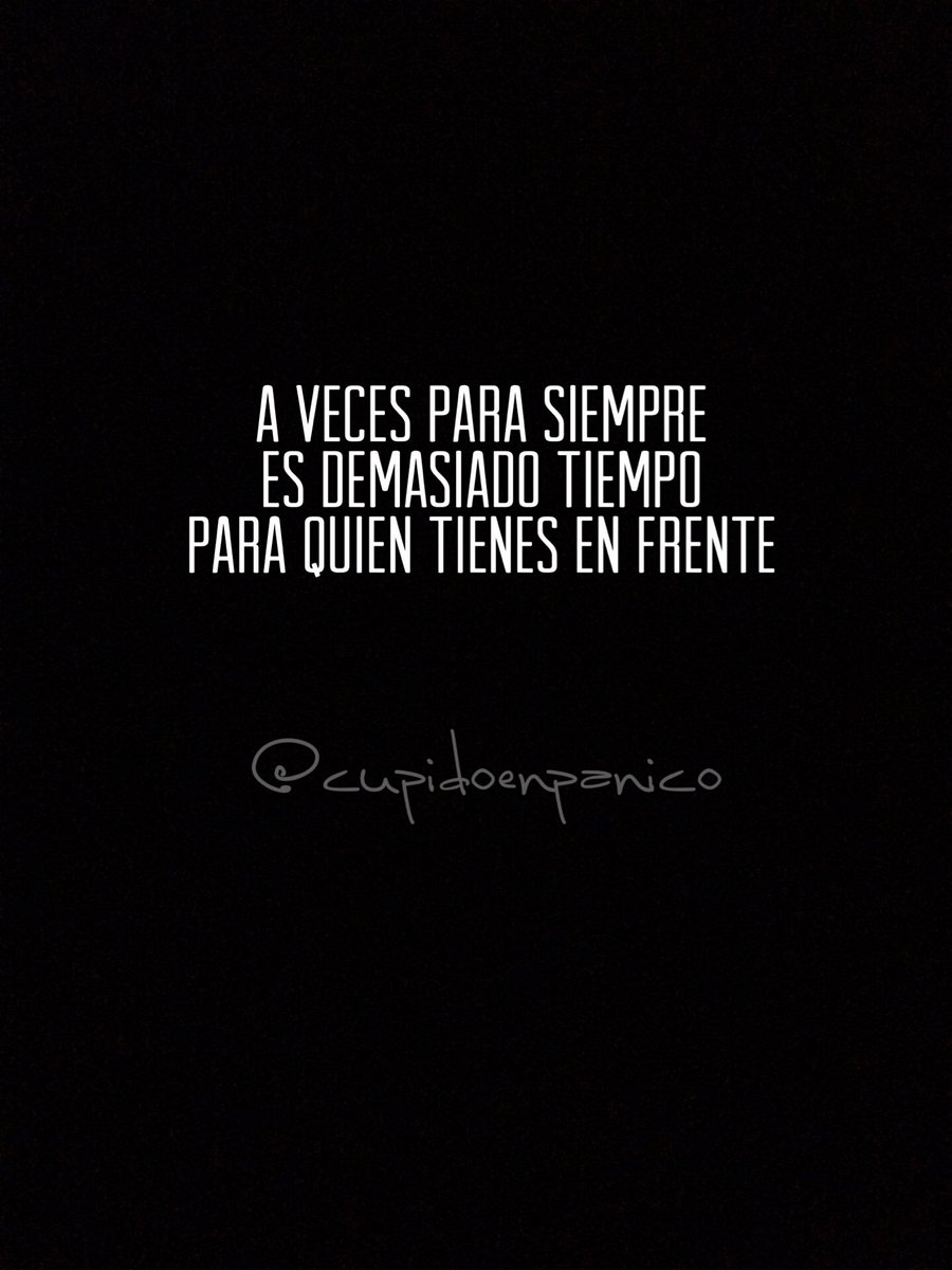 Cupido En Panico On Twitter A Veces Frase Frases