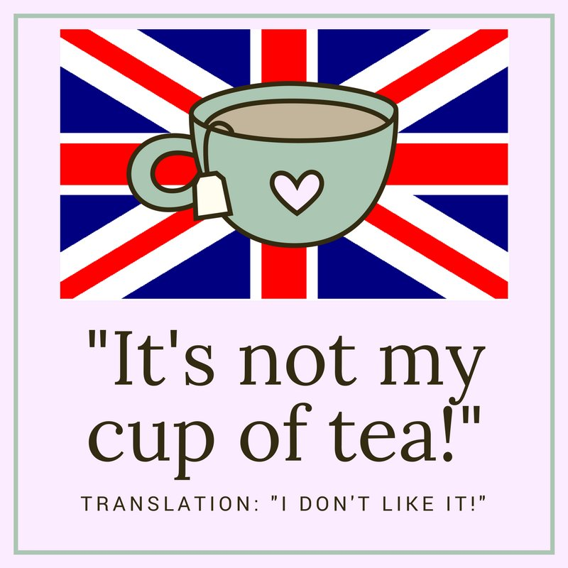 #Englishidioms &quot;It&#39;s not my cup of tea&quot; is an English phrase that means &quot;I don&#39;t like it&quot;. #LearnEnglish @IHLondon<br>http://pic.twitter.com/Em44kaPxap