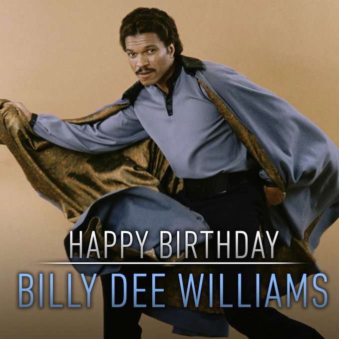 Happy birthday to the smoothest scoundrel in the galaxy, Billy Dee Williams