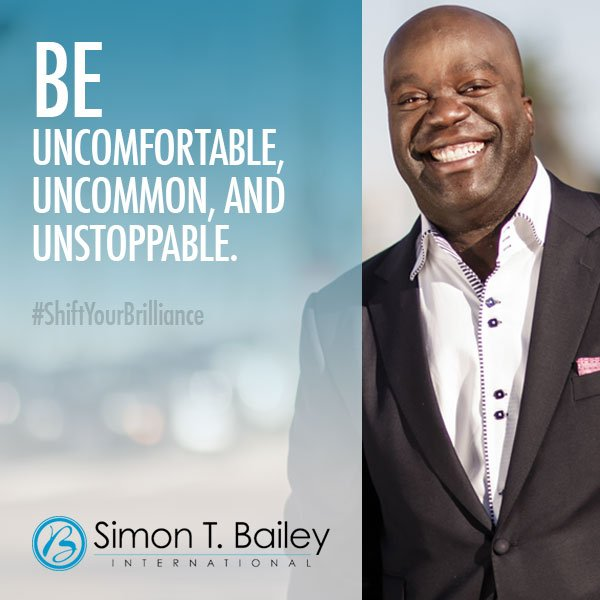 """""""Be uncomfortable, uncommon, and unstoppable."""" #ShiftYourBrilliance https://t.co/ZKrN9DnnYj"""