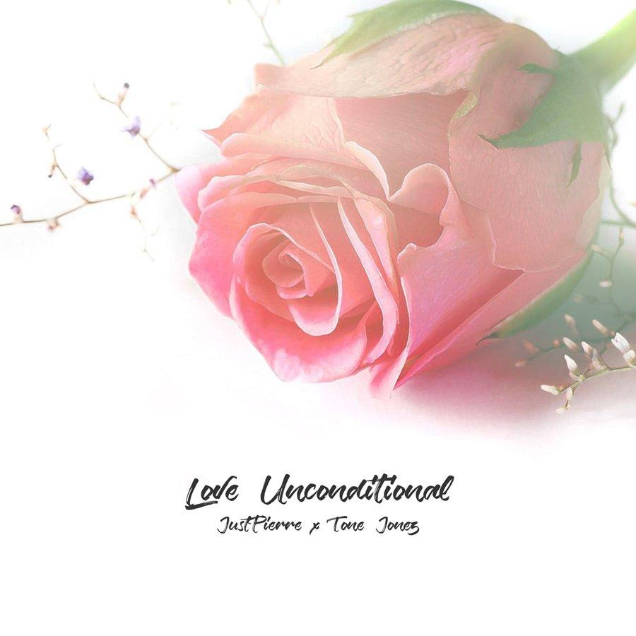[New Single] Love Unconditional ft. Tone Jonez