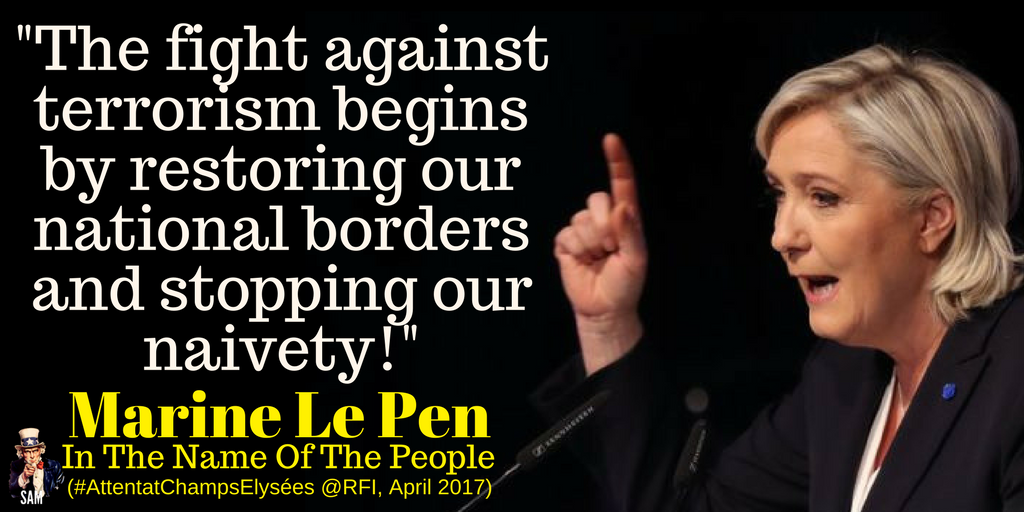 Marine Le Pen: &quot;The fight against terrorism begins by restoring our national borders and stopping our naivety!&quot;  #ChampsElysées #Marine2017<br>http://pic.twitter.com/9tAp8YM2cd