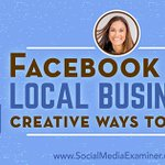 NEW: #Facebook for Local Business: Creative Ways to Grow https://t.co/x97DJdKVEs by @anissa_holmes