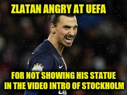 Zlatan Ibrahimovic was angry at @UEFA 4 nt showing his statue in the video intro of stockholm @ #UELdraw  #mufc #uel #EuropaLeague #UCLdraw<br>http://pic.twitter.com/lUJlUuLr6y