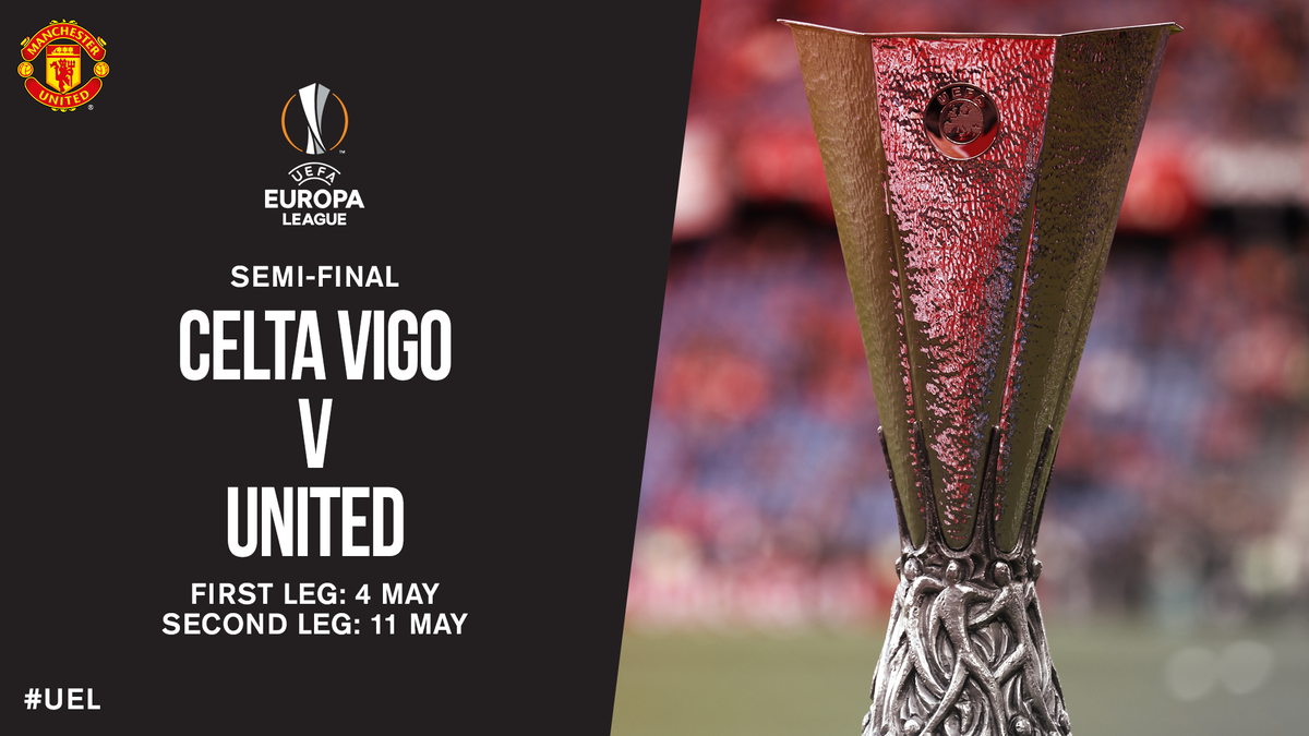 #MUFC will play Celta Vigo in the @EuropaLeague semi-finals. The Reds will be away in the first leg.