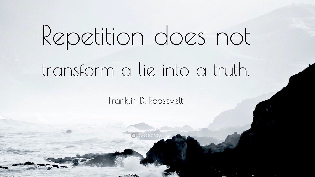 &quot;Repetition does Not  Transform a #Lie  into a #Truth.&quot;  Franklin D. Roosevelt  ️  #1u #CanLab #Resist #FridayFeeling #fridayreads <br>http://pic.twitter.com/zju5F8Ox2G