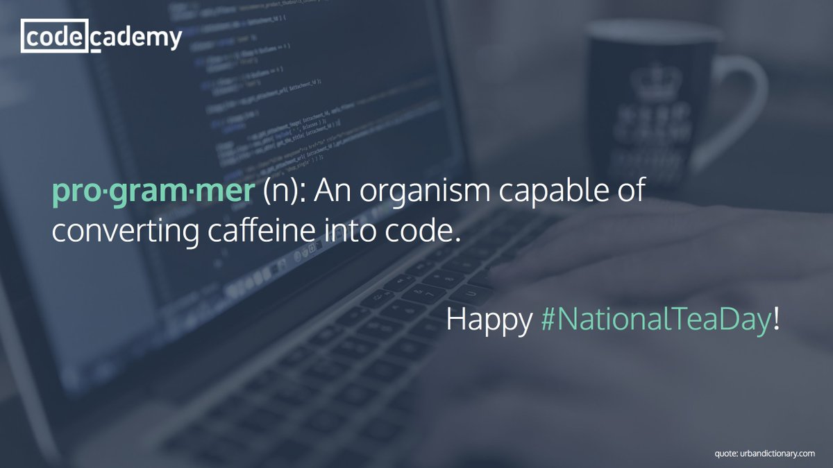 Caffeine and code: a perfect pairing. Happy #nationalteaday!