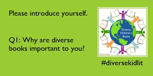 Q1: Welcome to the 1st-ever #diversekidlit chat! Please introduce yourself. Our first question: why are diverse books important to you? https://t.co/elKQZMmwmF