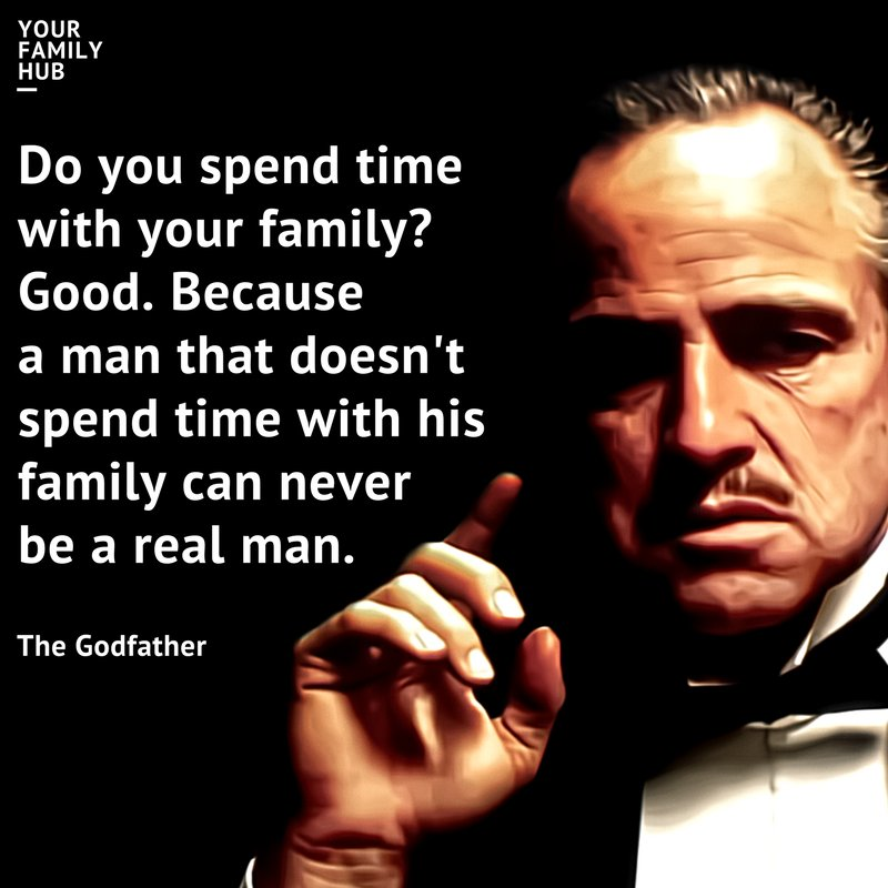 """The Godfather Quotes About Family: FamilyInSafe On Twitter: """"Real Man Spends Time With His"""
