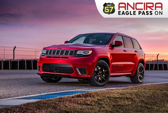 Ancira Eagle Pass >> Ancira Eagle Pass On Twitter The Jeep Cherokee Trackhawk Is Named