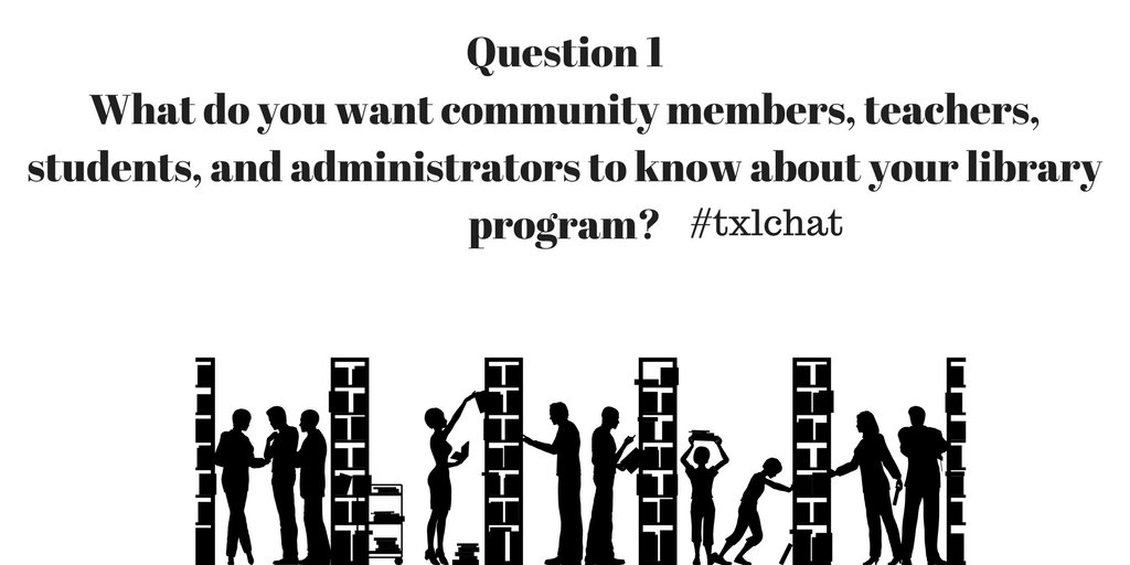 Q1 What do you want community members, teachers, students, and administrators to know about your library program? #txlchat #KyLchat #SLM17 https://t.co/rEeMJYZDht