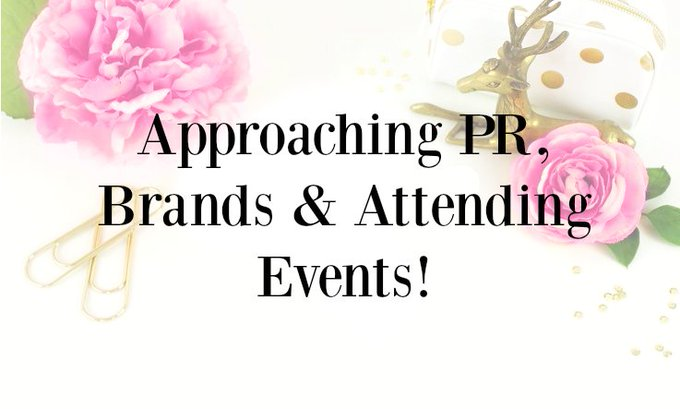 Approaching PR, Brands & Attending Events