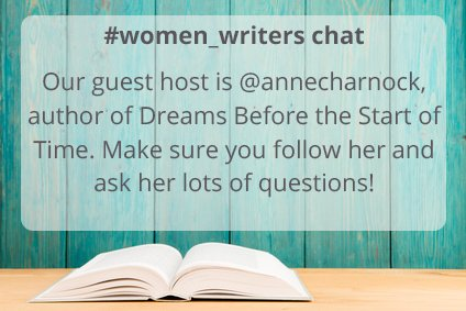 Our guest host is @annecharnock author of Dreams Before the Start of Time. Please follow her and ask her lots of questions! #women_writers https://t.co/Y9Y3JP7m01