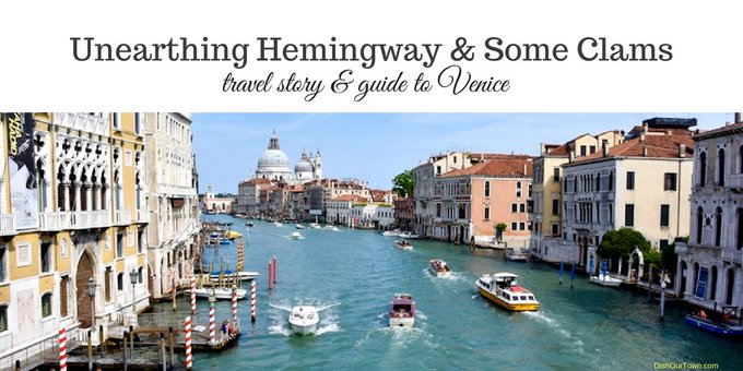 Unearthing Heminway and Some Clams in Venice
