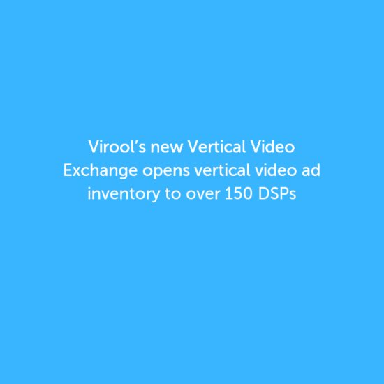 Virool's new #VerticalVideo Exchange opens #verticalvideo #ad inventory to over 150 DSPs https://t.co/rwmf2urVn0 https://t.co/Sx5MoeEnQm
