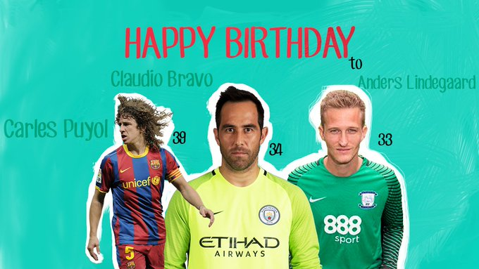 Happy Birthday to Carles Puyol (39), Claudio Bravo (34) and Andres Lindegaard (33)!!