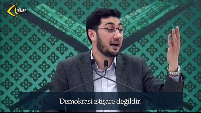 """""""Demokrasi İstişare Değildir!"""""""