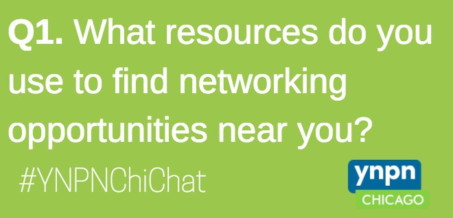 Q1. How do you find the right opportunities to meet the people you want to meet in your career? #YNPNChiChat #networking #ynpn https://t.co/rfrUEaUuu3