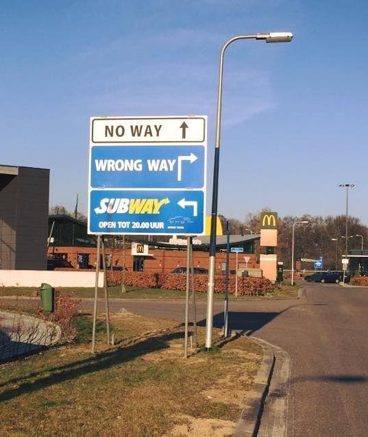 What an ad! - No way ;) - Wrong way! - SUBWAY! :)