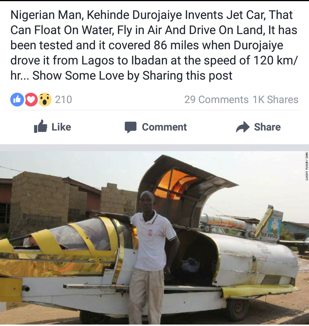 Image result for Nigerian Man, Kehinde Durojaiye Invents Jet Car, That Can Float On Water, Fly in Air And Drive On Land, It has been tested and it covered 86 miles when Durojaiye drove it from Lagos to Ibadan at the speed of 120 km/hr... Show Some Love by Sharing this post