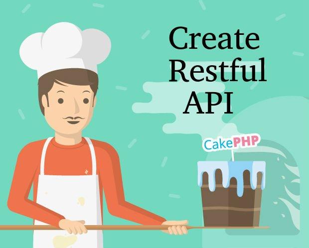 Creating RESTful API in cakephp