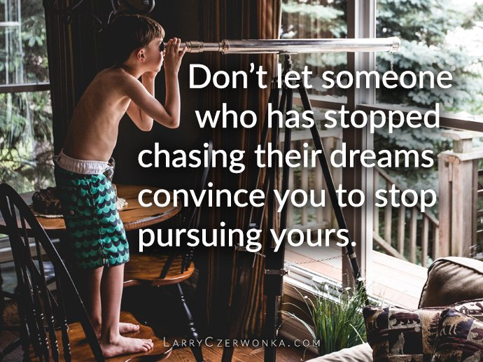 Don't let someone who has stopped chasing their dreams convince you to stop pursuing yours. https://t.co/UmfPyPDZ4c