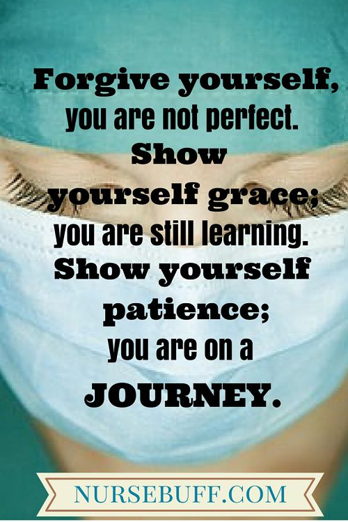 Nurse Quotes On Twitter Forgive Yourself Nurses Proudnurse