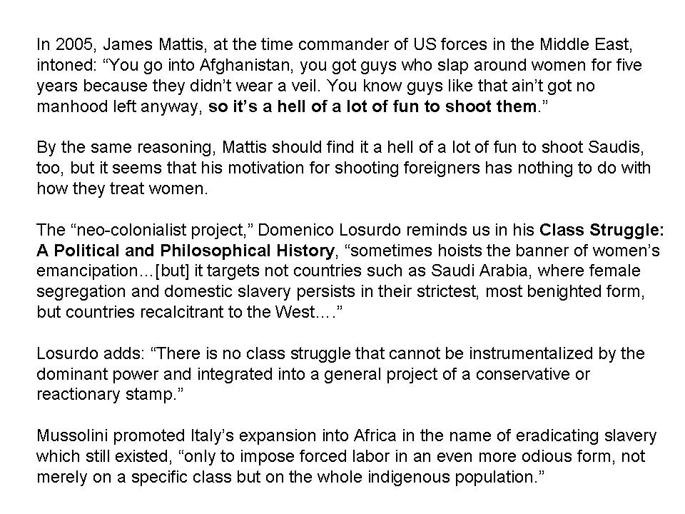 Were he consistent, James Mattis ought to find it a whole hell of a lotta fun to shoot Saudis.
