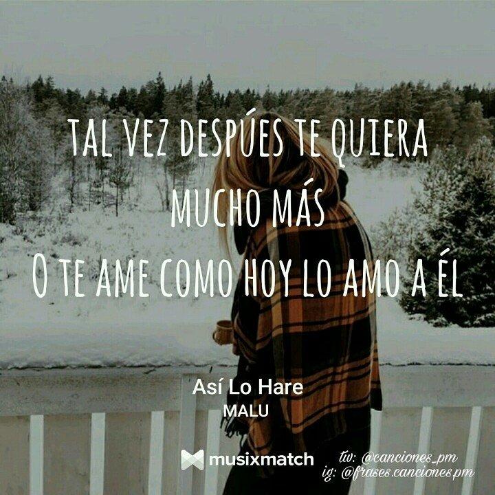 Frases Canciones On Twitter Asíloharé Malú At Maluoficial