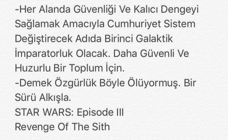 -Daha Güvenli Ve Huzurlu Bir Toplum İçin. -Demek Özgürlük Böyle Ölüyormuş. Bir Sürü Alkışla. STAR WARS: Episode III Revenge Of The Sith