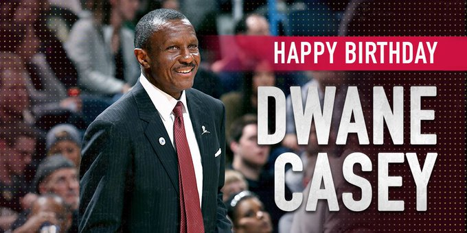 Happy Birthday to Head Coach Dwane Casey!