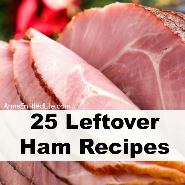 25 Leftover Ham Recipes