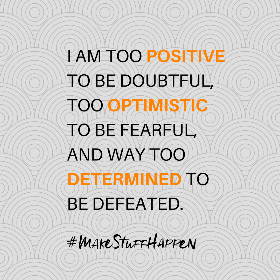 Be #positive, #optimistic and #determined to #makestuffhappen! #Perseverance leads to #success!!!<br>http://pic.twitter.com/zDEsoDsX5Y