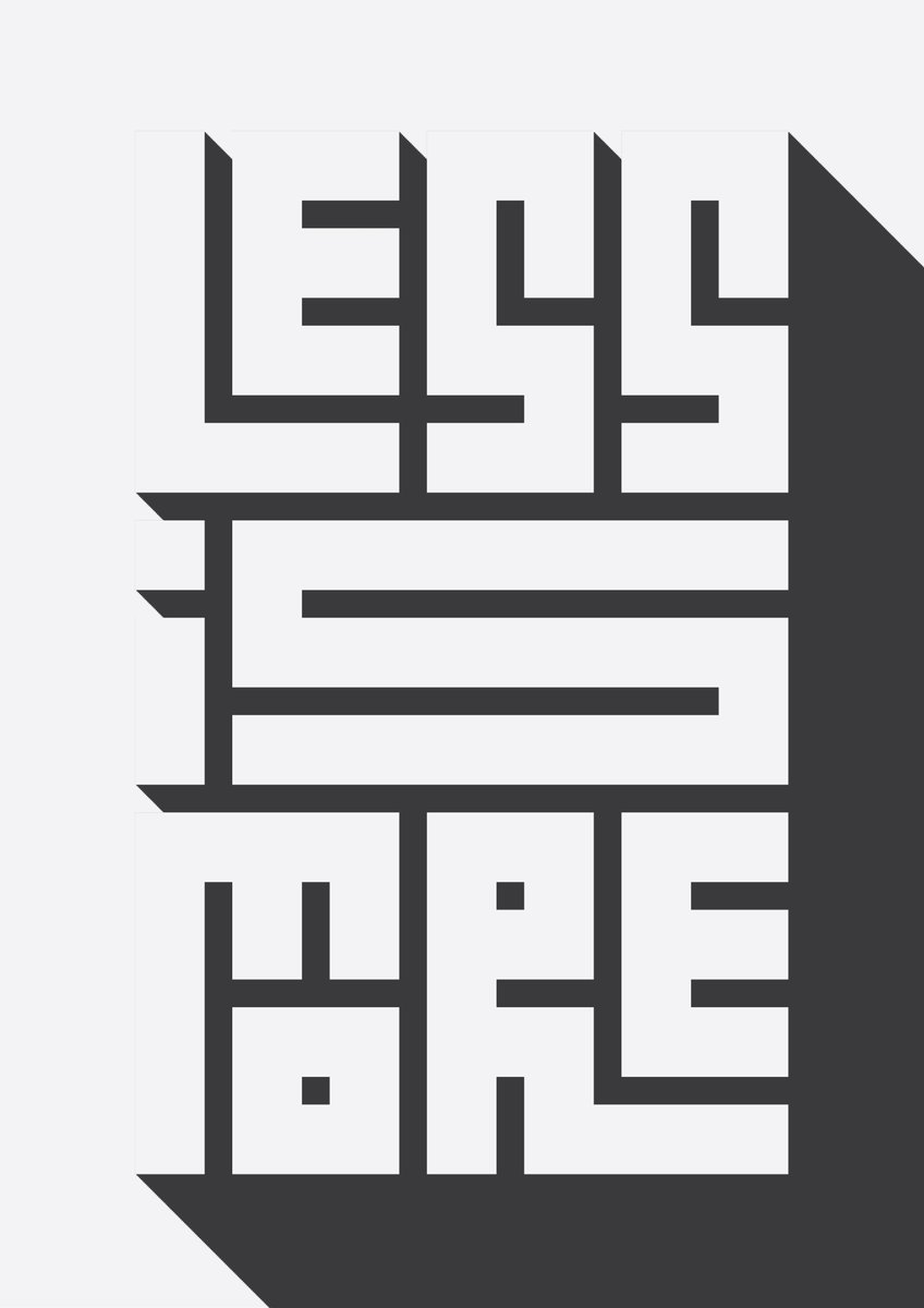 Poster design less is more - Bofs With An A On Twitter Less Is More A Phrase Adopted By The Great Architect Ludwig Mies Van Der Rohe Minimalism Posterdesign Graphicdesign