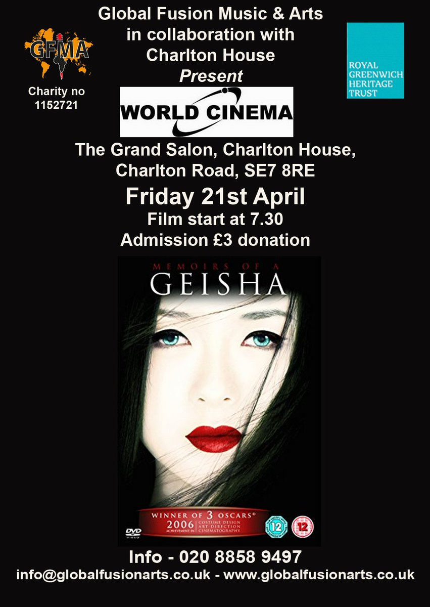 On Friday, Global Fusion Music and Arts will be showing 'Memoirs of a Geisha' on one of our big screens at Charlton house. See poster!