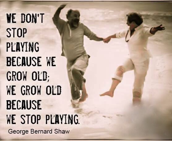 Beautiful quote - you never get too old to have fun... #sltchat #wellbeing #ukedchat #womened #edchat