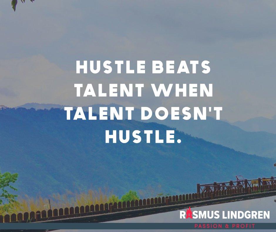 Rasmus Lindgren On Twitter Hustle Beats Talent When Talent Doesnt