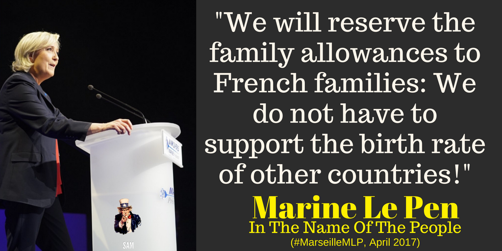 Marine Le Pen: 'We will reserve the family allowances to French families' #Marine2017 #MarseilleMLP