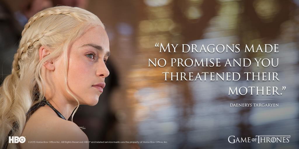 """""""My dragons made no promises, and you threatened their mother.""""- Daenerys Targaryen #GameofThrones #MonthOfGoT"""