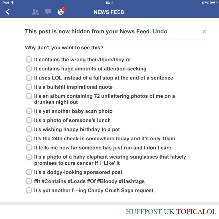 RT @HuffPostUKCom: Loving Facebook's new options for hiding News Feed posts you don't want to see. http://t.co/hns9lJzwqq http://t.co/hZJB9…