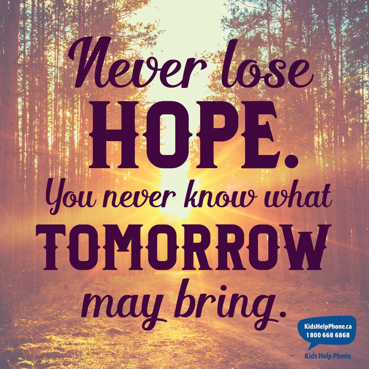 """Kids Help Phone on Twitter: """"Thought for the day! Never lose hope ..."""