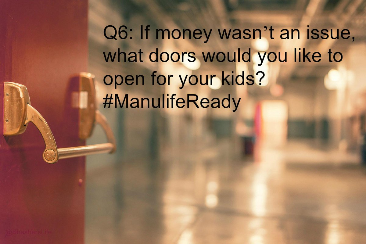 Q6: If money wasn't an issue, what doors would you like to open for your kids? #ManulifeReady http://t.co/ChQBMcBoS8
