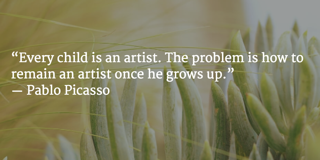 """Every child is an artist. The problem is how to remain an artist once he grows up.""  ― Pablo Picasso http://t.co/eff6AbXkwx"