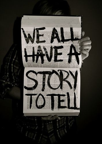 We all have a story to tell. http://t.co/tjb9zvwiui