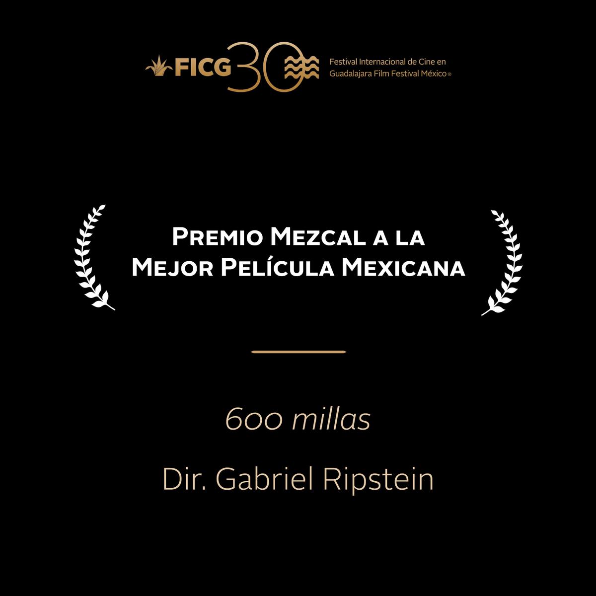 #FICG30  - Premio Mezcal  ''600 Millas'' / Dir. Gabriel Ripstein http://t.co/t99QnT7RMv