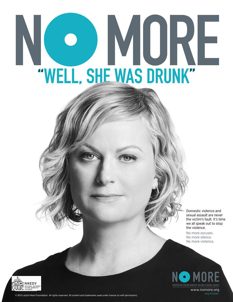 "Amy Poehler says #NOMORE: ""Well, she was drunk."" #DV & #SA are NEVER the victim's fault. @smrtgrls http://t.co/SjKUacx48T"