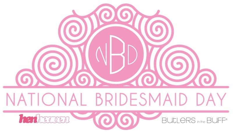 Butlers In The Buff On Twitter Heidibridemag We Re Launching National Bridesmaid Day 25 Mar Love If U Cld Help Spread It Http T Co Gevazqyusq