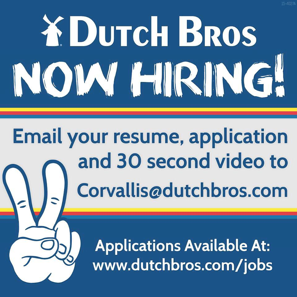 dutch bros corvallis on send us your resume application dutch bros corvallis on send us your resume application and a quick 30 second video telling us about yourself to corvallis dutchbros com